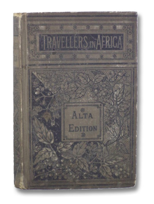 Narratives and Adventures of Travellers in Africa (Alta Edition), Williams, Charles