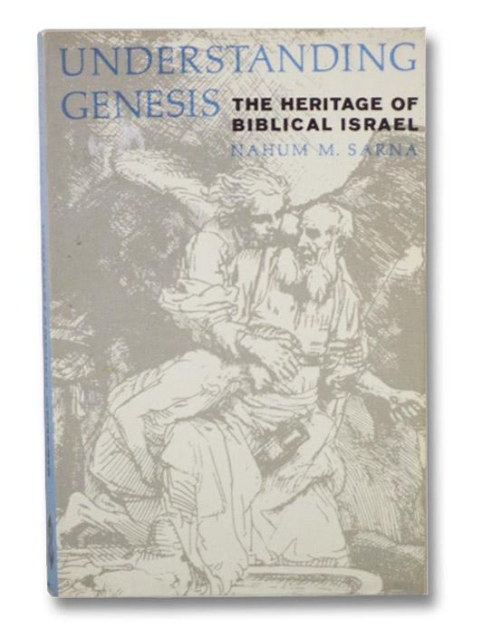Understanding Genesis (The Heritage of Biblical Israel), Sarna, Nahum M.