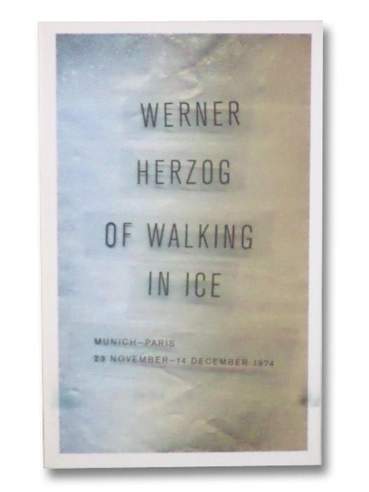 Of Walking in Ice: Munich-Paris, 23 November–14 December 1974, Herzog, Werner
