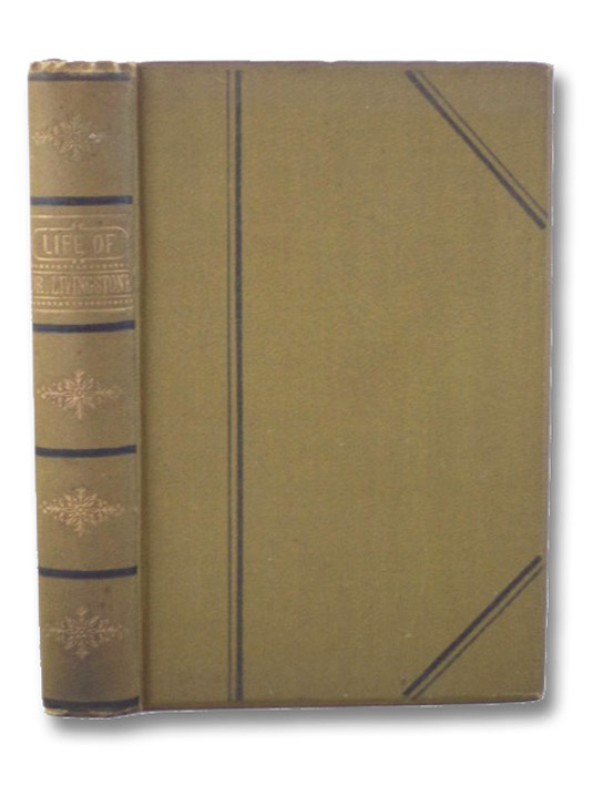 The Life of David Livingstone, LL.D., The Great Missionary Explorer, Robertson, J.S.