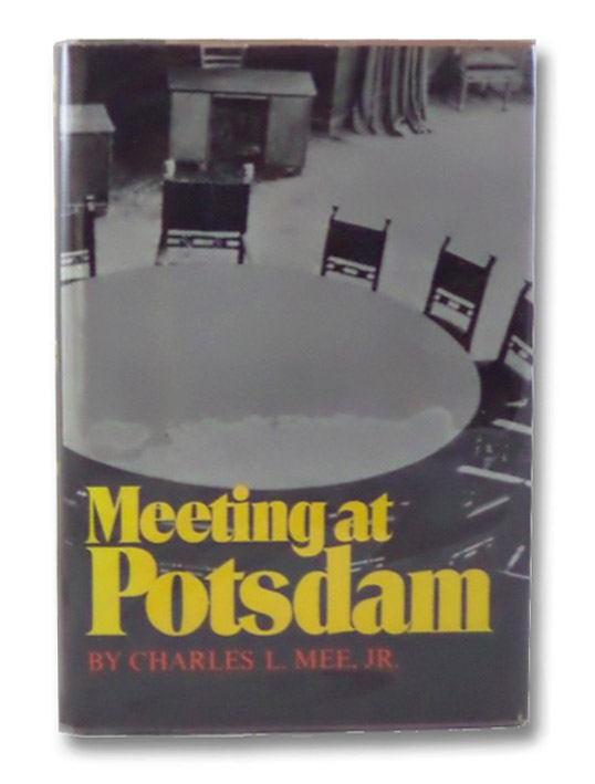 Meeting at Potsdam, Mee, Jr., Charles L.
