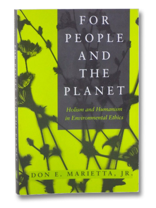 For People and the Planet: Holism and Humanism in Environmental Ethics, Marietta, Don E.