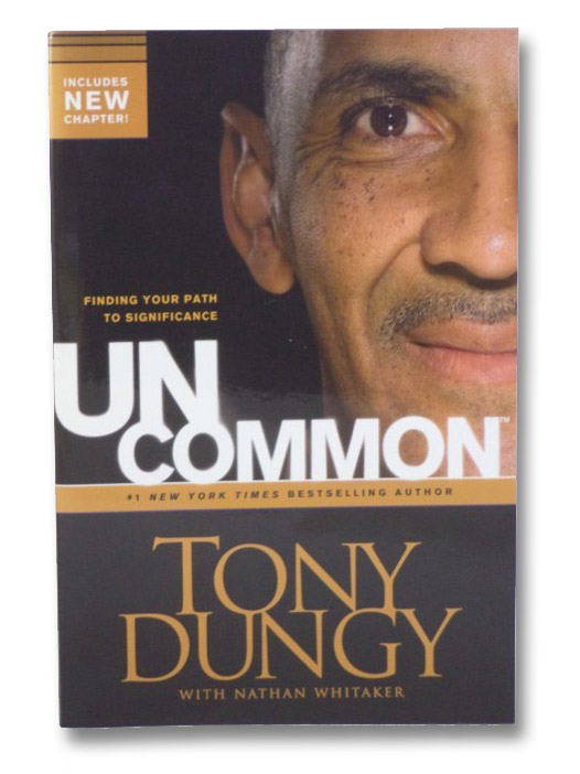 Uncommon: Finding Your Path to Significance, Dungy, Tony