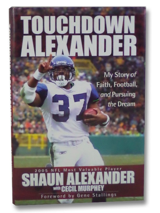 Touchdown Alexander: My Story of Faith, Football, and Pursuing the Dream, Alexander, Shaun