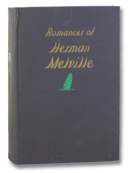 Romances of Herman Melville (Typee; Omoo; Mardi; Moby-Dick; White-Jacket; Israel Potter; Redburn), Melville, Herman