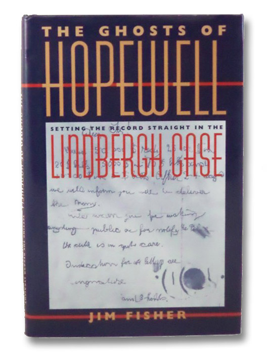 The Ghosts of Hopewell: Setting the Record Straight in the Lindbergh Case, Fisher, Jim