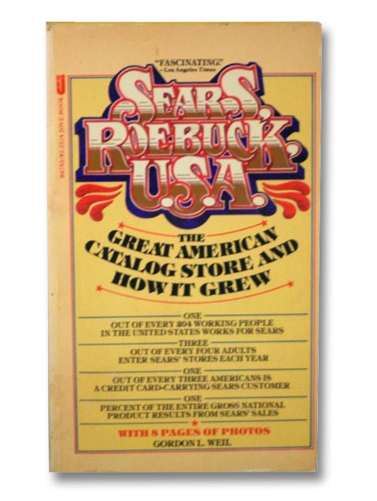 Sears, Roebuck U.S.A.: The Great American Catalog Store and How It Grew, Weil, Gordon L.