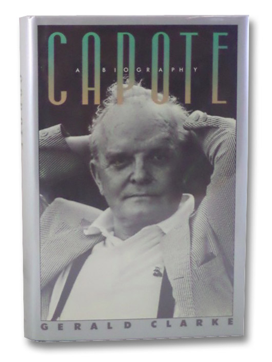 Capote: A Biography, Clarke, Gerald