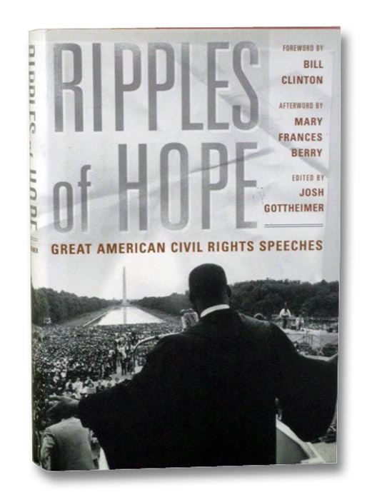 Ripples Of Hope: Great American Civil Rights Speeches, Gottheimer, Josh