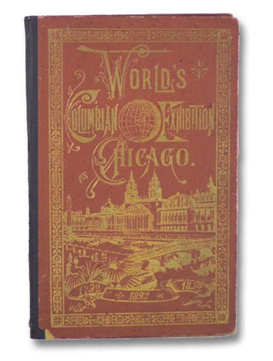 World's Columbian Exhibition at Chicago, 1492 - 1892 - 1893, Chisholm Bros.
