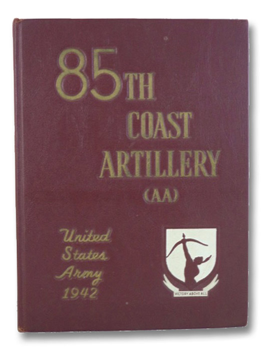 85th (Eighty Fifth) Coast Artillery (AA) (Semi-Mobile) United States Army 1942, Army Press
