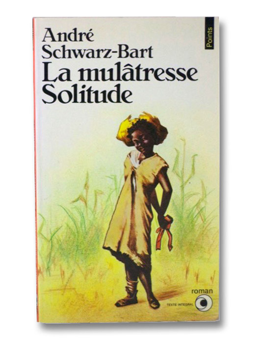 La Mulatresse Solitude (French Edition), Schwarz-Bart, Andre