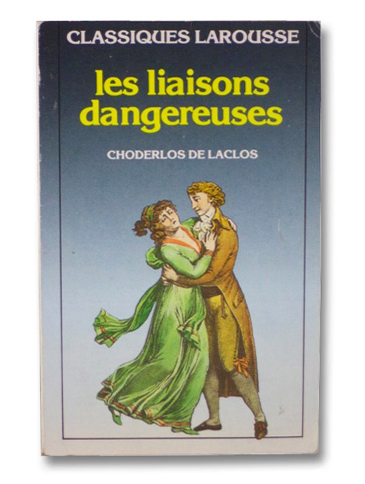 Les Liaisons Dangereuses, De Laclos, Choderlos