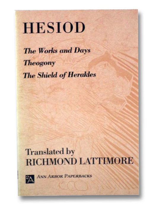 The Works and Days; Theogony; The Shield of Herakles, Hesiod