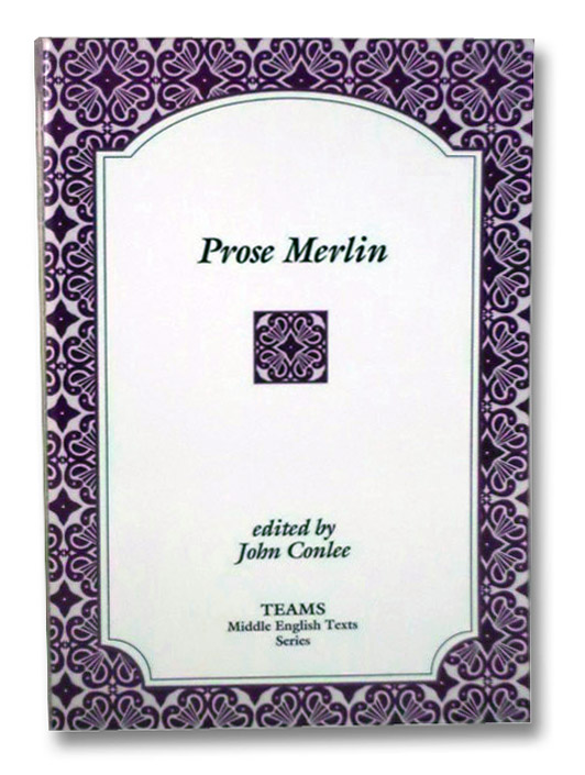 Prose Merlin (TEAMS Middle English Texts), Conlee, John
