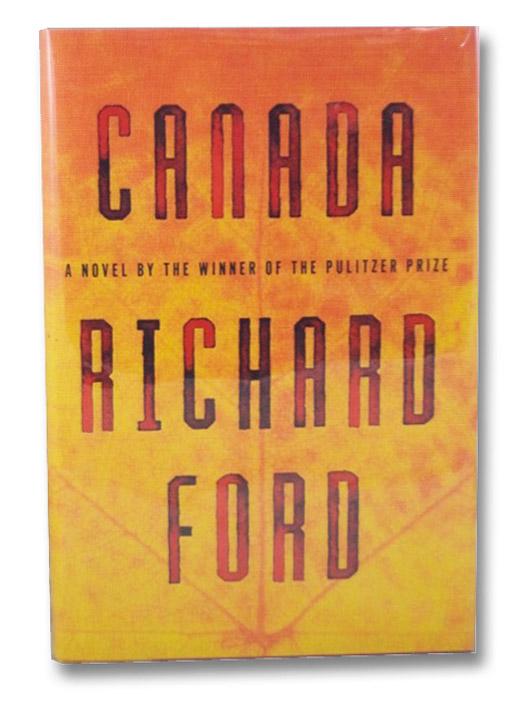 Canada: A Novel, Ford, Richard