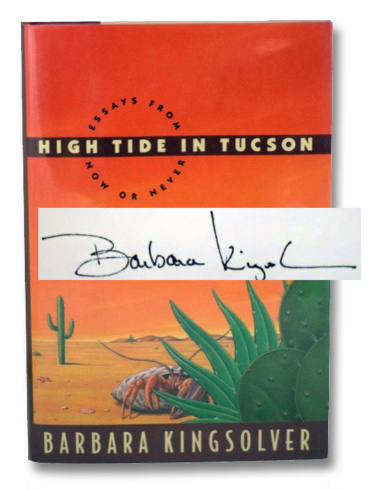 High Tide in Tucson: Essays from Now or Never, Kingsolver, Barbara