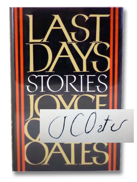 Last Days: Stories, Oates, Joyce Carol