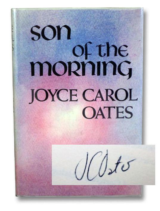 Son of the Morning: A Novel, Oates, Joyce Carol