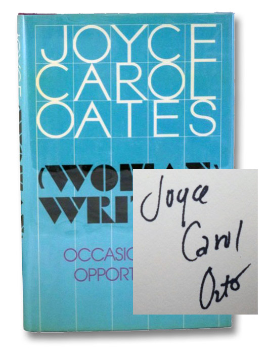 (Woman) Writer: Occasions and Opportunities, Oates, Joyce Carol