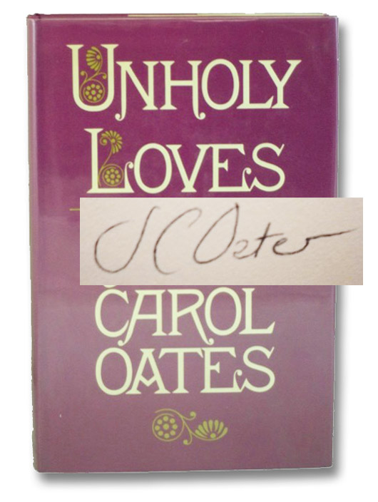Unholy Loves, Oates, Joyce Carol