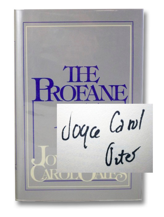 The Profane Art: Essays & Reviews, Oates, Joyce Carol