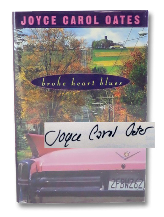 Broke Heart Blues: A Novel, Oates, Joyce Carol