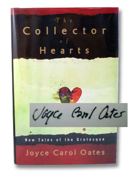 The Collector of Hearts: New Tales of the Grotesque, Oates, Joyce Carol