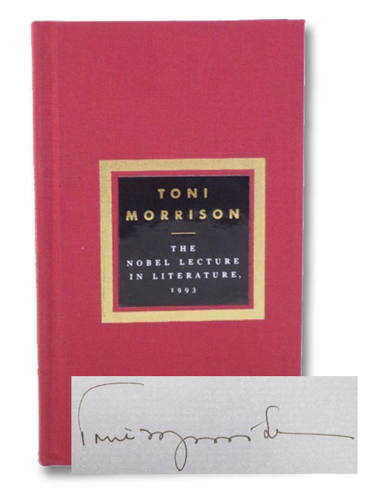 The Nobel Lecture in Literature, 1993: Lecture and Speech of Acceptance, upon the Award of the Nobel Prize for Literature, Delivered in Stockholm on the Seventh of December, Nineteen Hundred and Ninety-Three, Morrison, Toni