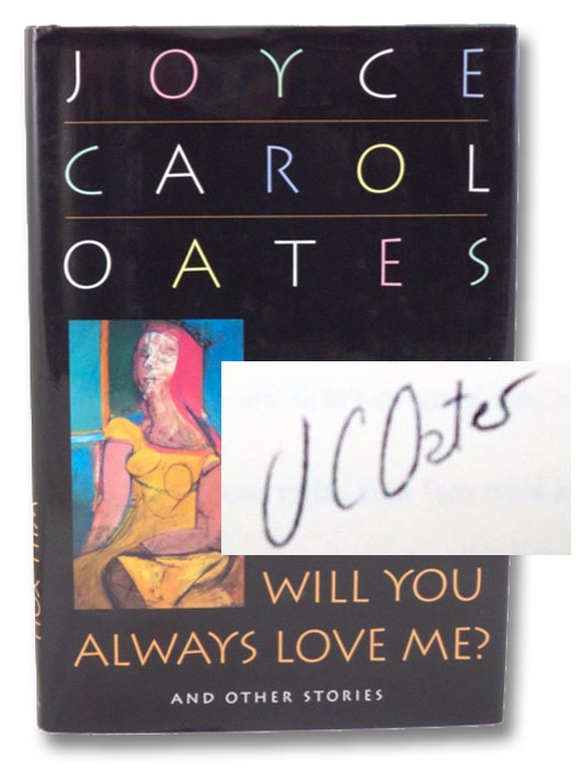 Will You Always Love Me? and Other Stories, Oates, Joyce Carol