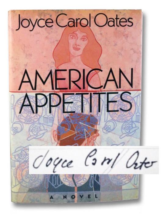 American Appetites: A Novel, Oates, Joyce Carol