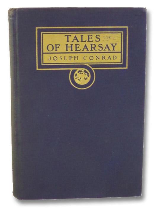 Tales of Hearsay, Conrad, Joseph; Graham, R.B. Cunninghame