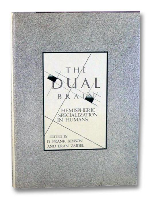 The Dual Brain: Hemispheric Specialization in Humans (UCLA Forum in Medical Sciences, Number 26), Benson, D. Frank; Zaidel, Eran