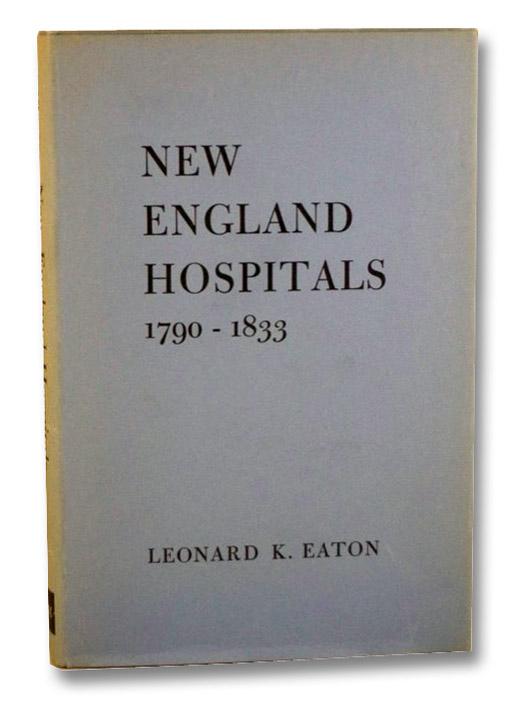 New England Hospitals 1790-1833, Eaton, Leonard K.