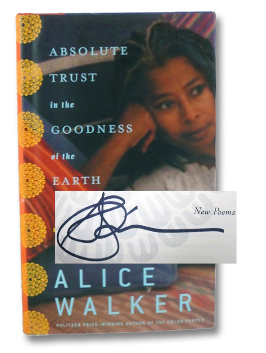 Absolute Trust in the Goodness of the Earth: New Poems, Walker, Alice
