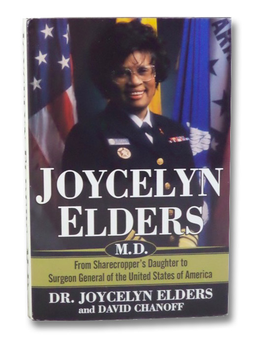 Joycelyn Elders, M.D.: From Sharecropper's Daughter to Surgeon General of the United States of America, Elders, Joycelyn; Chanoff, David