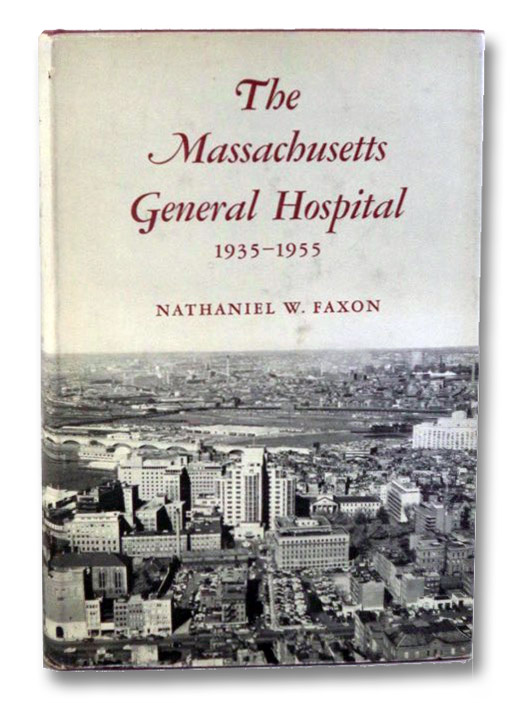 The Massachusetts General Hospital, 1935-1955, Faxon, Nathaniel W.