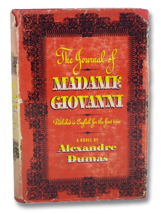 The Journal of Madame Giovanni, Dumas, Alexandre [Alexander]; Wilbur, Marguerite E. (Translator); Reed, Frank W. (Foreword)