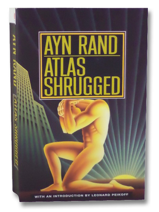Atlas Shrugged, Rand, Ayn; Peikoff, Leonard