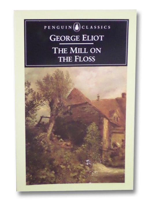 The Mill on the Floss (Penguin Classics), Eliot, George; Byatt, A.S.