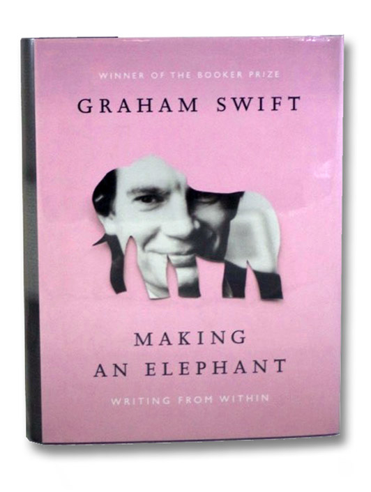 Making an Elephant: Writing from Within, Swift, Graham