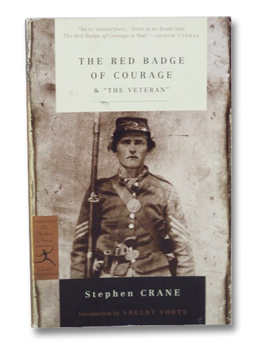 The Red Badge of Courage & The Veteran (The Modern Library Classics), Crane, Stephen; Foote, Shelby (Introduction)