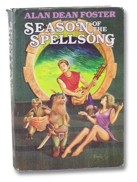 Season of the Spellsong: Spellsinger; The Hour of the Gate; The Day of the Dissonance, Foster, Alan Dean