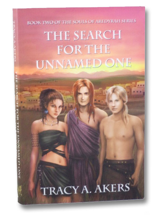 The Search For the Unnamed One (Book Two of the Souls of Aredyrah Series), Akers, Tracy A.