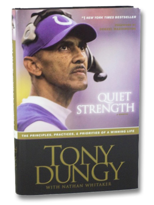 Quiet Strength: A Memoir -- The Principles, Practices, & Priorities of a Winning Life, Dungy, Tony; Whitaker, Nathan