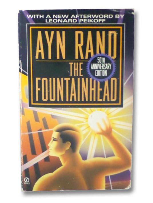 The Fountainhead: 50th Anniversary Edition, Rand, Ayn; Peikoff, Leonard