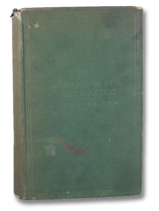 A Text-Book of Paper-Making [Textbook of Papermaking], Cross, C.F.; Bevan, E.J.