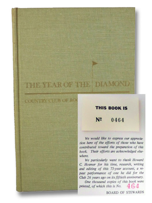 The Year of the Diamond: Being an Account of the First Seventy-Five Years of the Country Club of Rochester, N.Y., Founded 1895, Hosmer, Howard C.; Thompson, LaRoy B.
