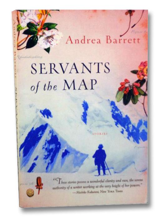Servants of the Map: Stories, Barrett, Andrea