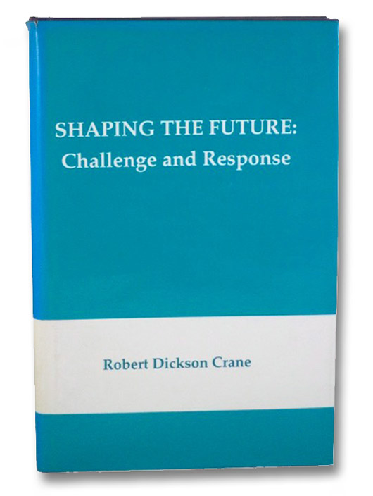 Shaping the Future: Challenge and Response, Crane, Robert Dickson